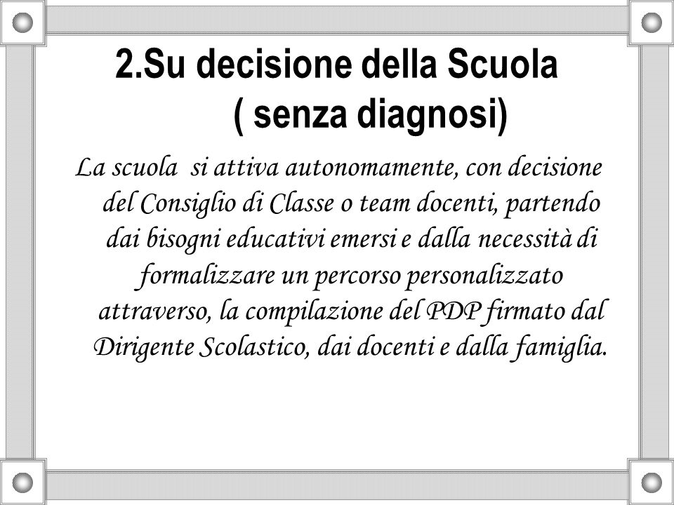 2.Su decisione della Scuola ( senza diagnosi)