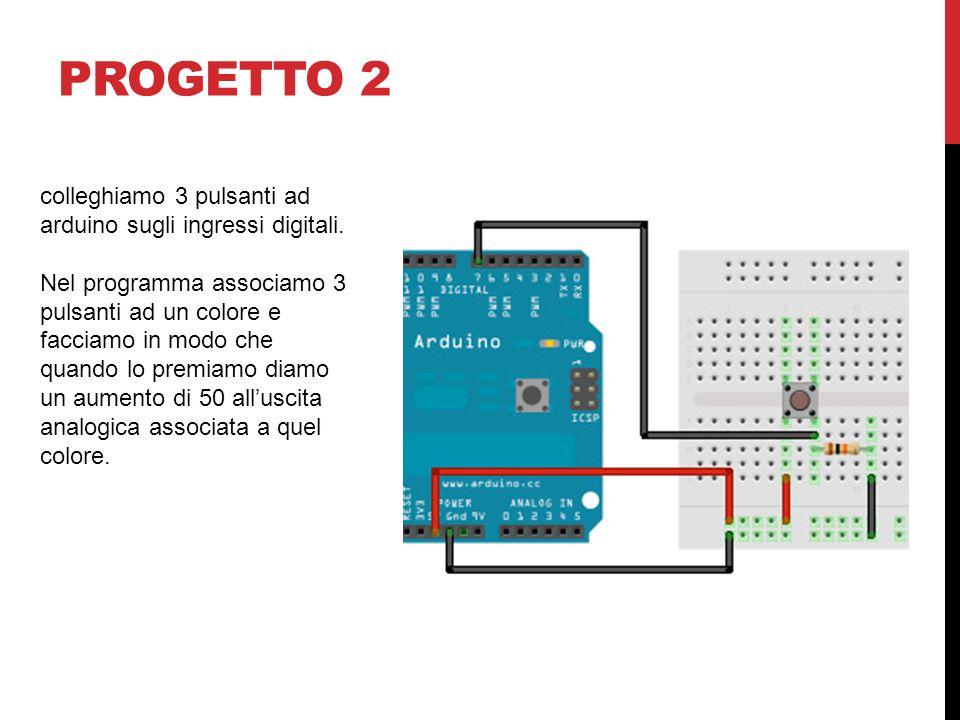 progetto 2 colleghiamo 3 pulsanti ad arduino sugli ingressi digitali.