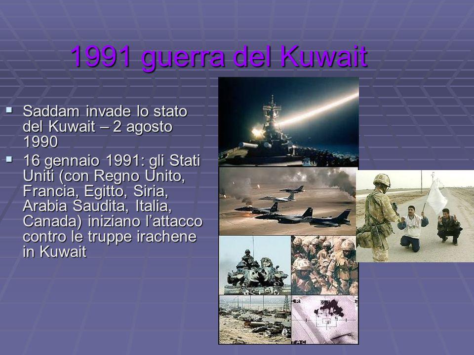 1991 guerra del Kuwait Saddam invade lo stato del Kuwait – 2 agosto 1990.