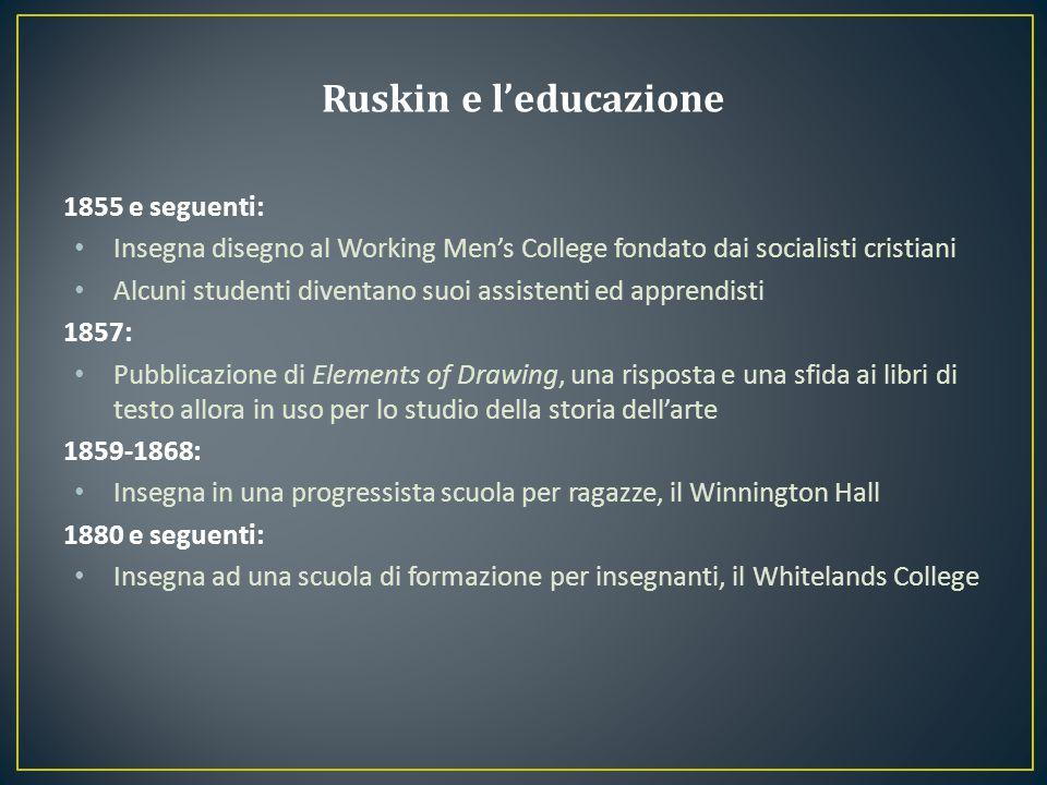 Ruskin e l'educazione 1855 e seguenti: