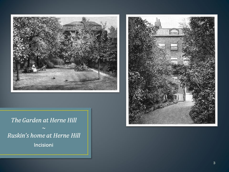 The Garden at Herne Hill ~ Ruskin's home at Herne Hill