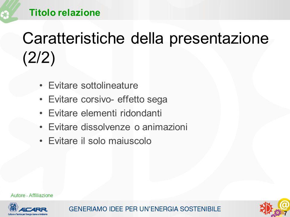 Caratteristiche della presentazione (2/2)