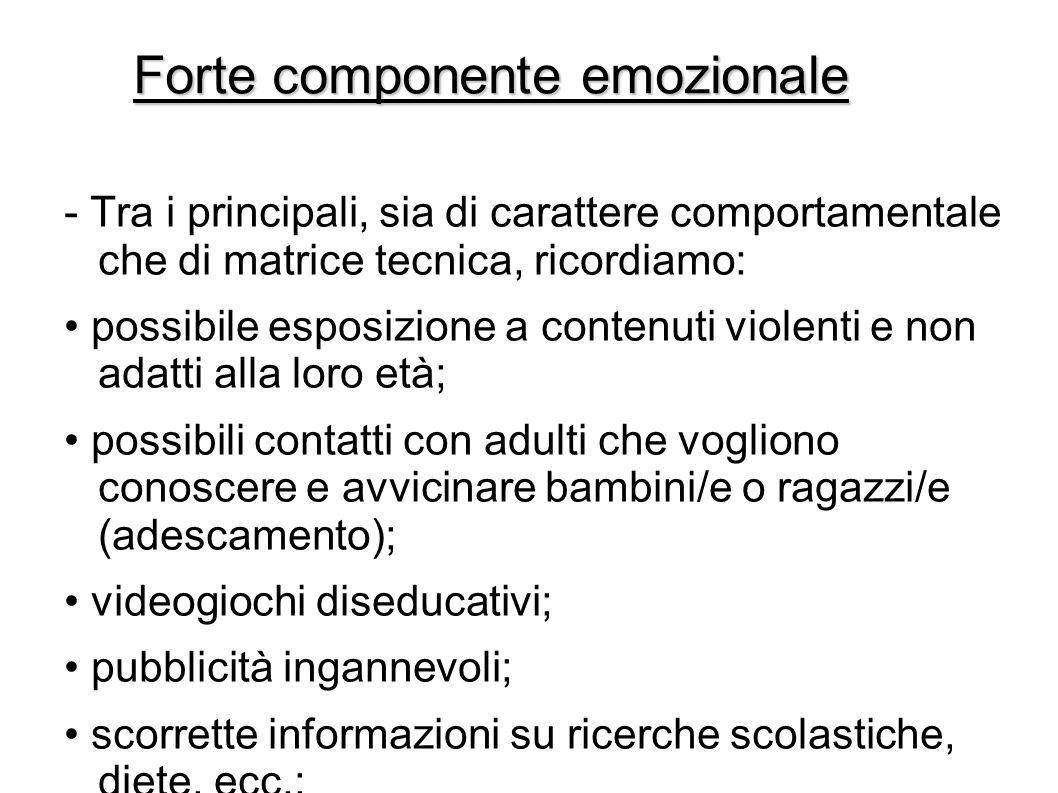 Forte componente emozionale