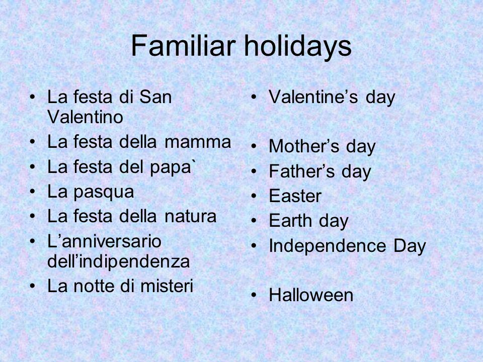 Familiar holidays La festa di San Valentino La festa della mamma