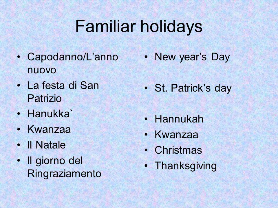 Familiar holidays Capodanno/L'anno nuovo La festa di San Patrizio