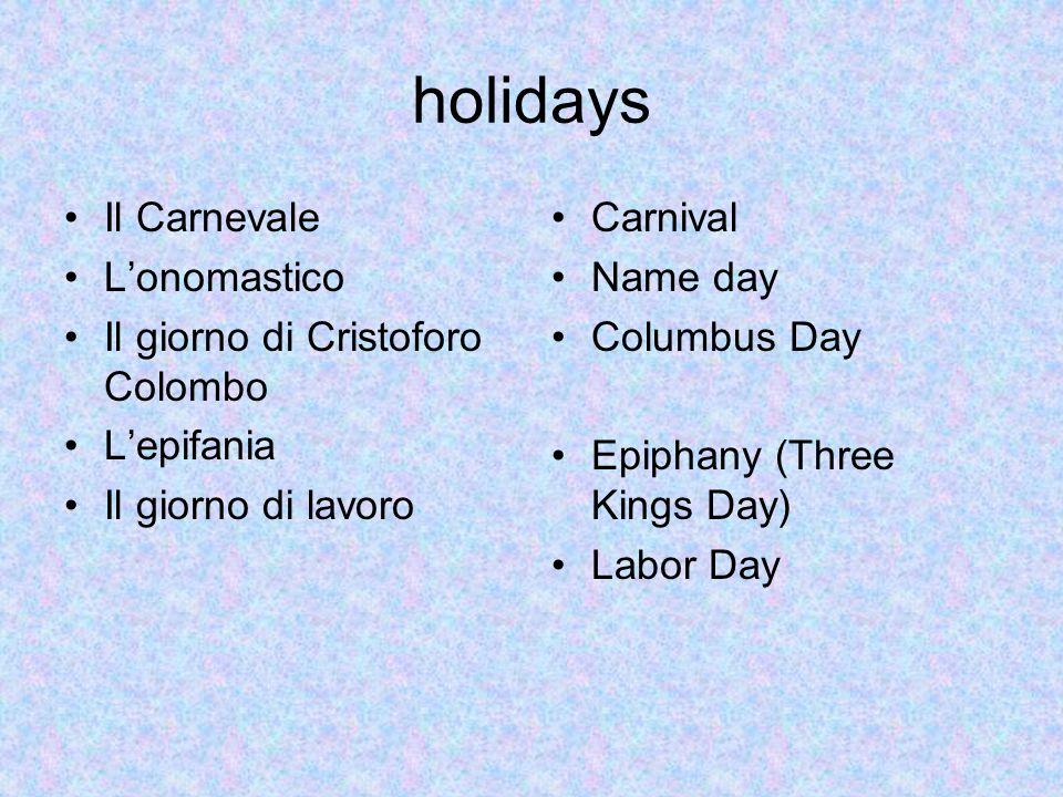 holidays Il Carnevale L'onomastico Il giorno di Cristoforo Colombo