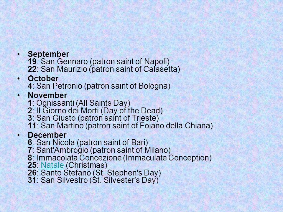 September 19: San Gennaro (patron saint of Napoli) 22: San Maurizio (patron saint of Calasetta)