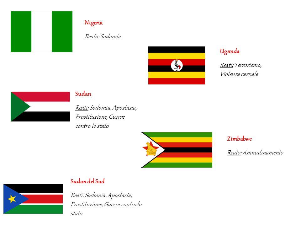 Nigeria Reato: Sodomia. Uganda. Reati: Terrorismo, Violenza carnale. Sudan. Reati: Sodomia, Apostasia, Prostituzione, Guerre contro lo stato.