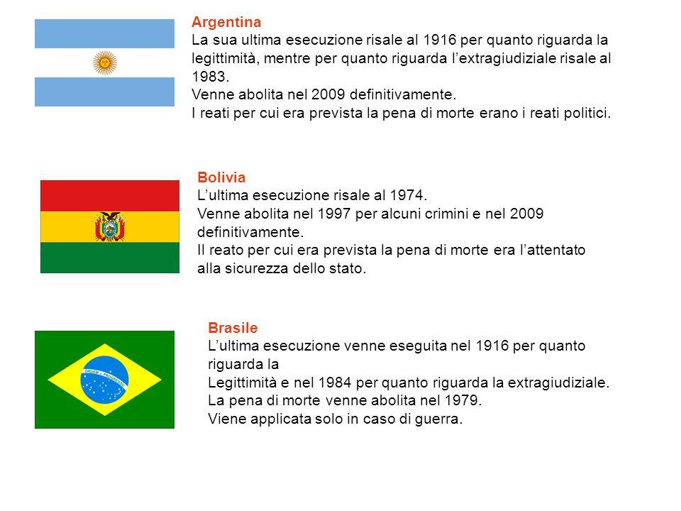 Argentina La sua ultima esecuzione risale al 1916 per quanto riguarda la. legittimità, mentre per quanto riguarda l'extragiudiziale risale al 1983.