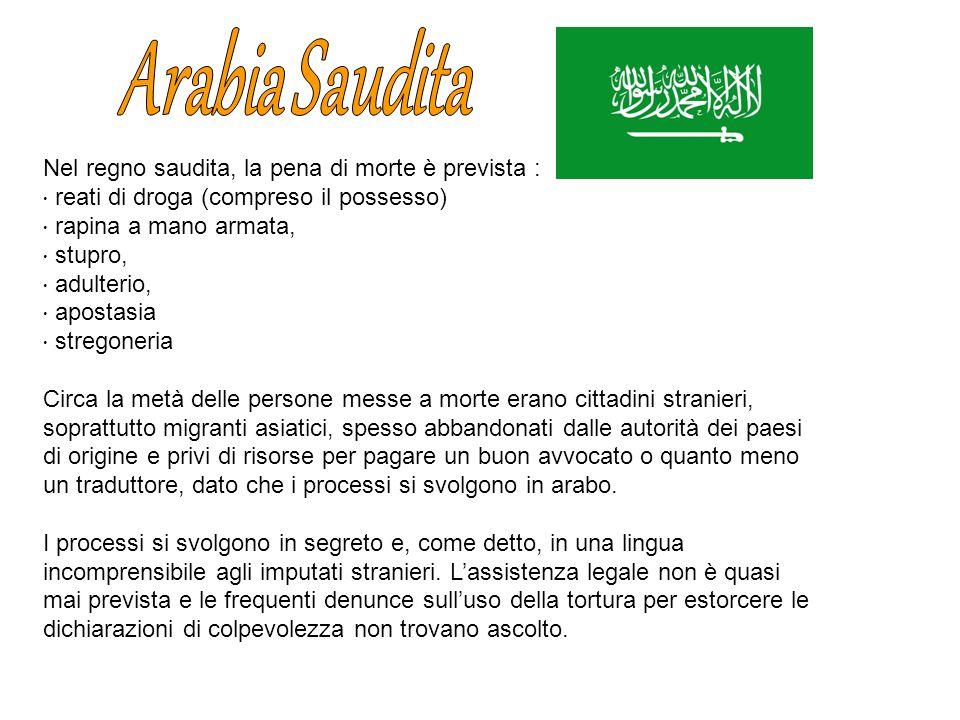 Arabia Saudita Nel regno saudita, la pena di morte è prevista :