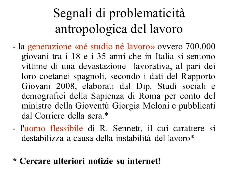 Segnali di problematicità antropologica del lavoro
