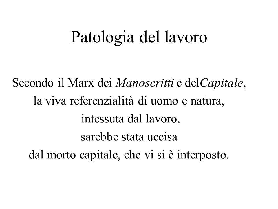 Patologia del lavoro Secondo il Marx dei Manoscritti e delCapitale,