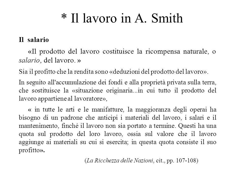 (La Ricchezza delle Nazioni, cit., pp. 107-108)