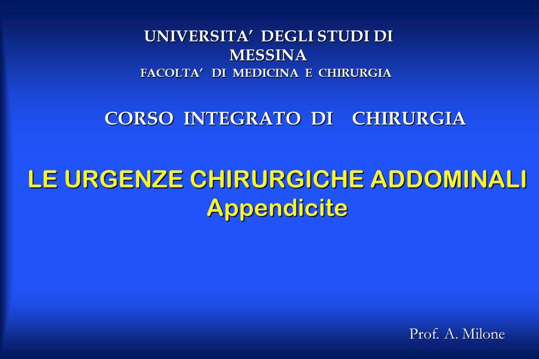 LE URGENZE CHIRURGICHE ADDOMINALI Appendicite