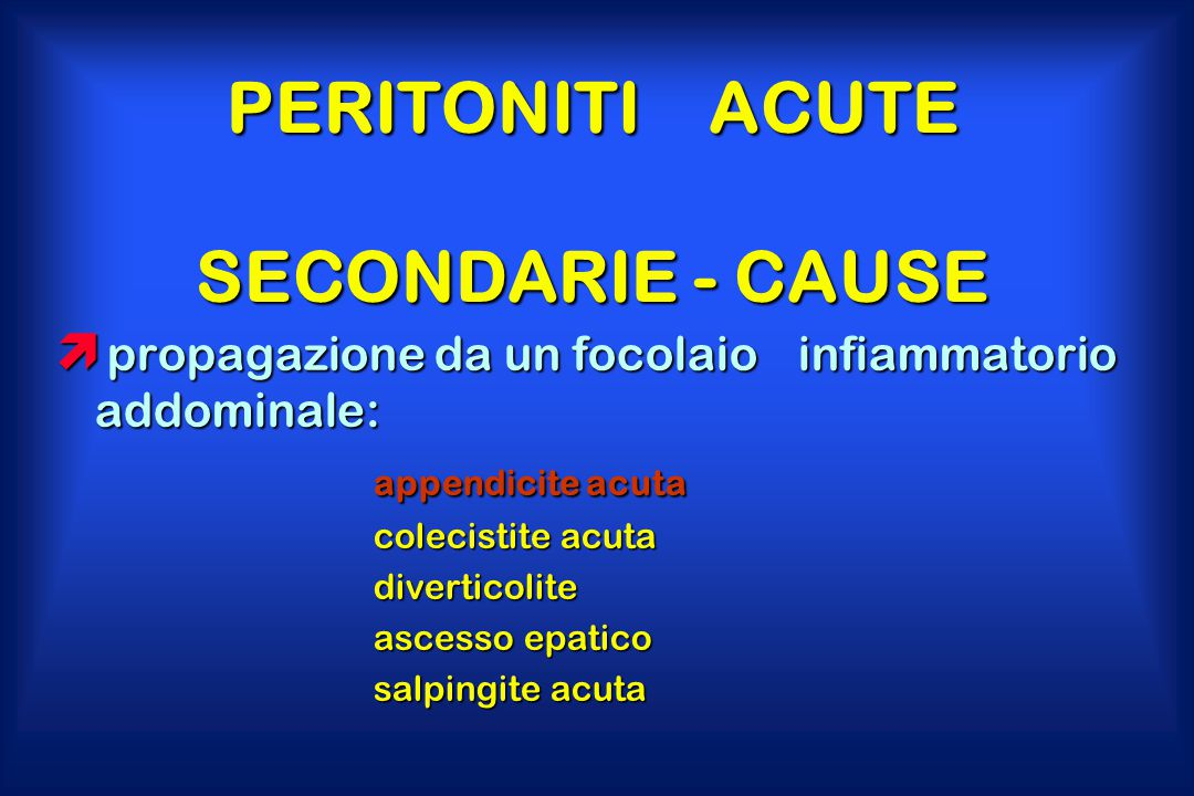 PERITONITI ACUTE SECONDARIE - CAUSE