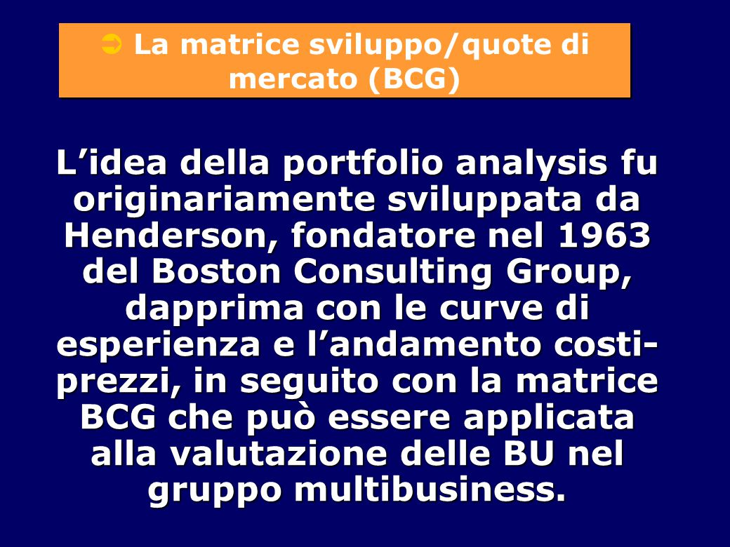 La matrice sviluppo/quote di mercato (BCG)