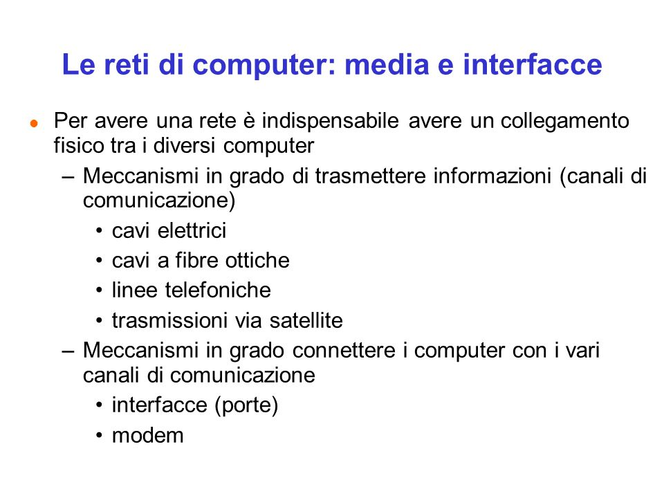 Le reti di computer: media e interfacce