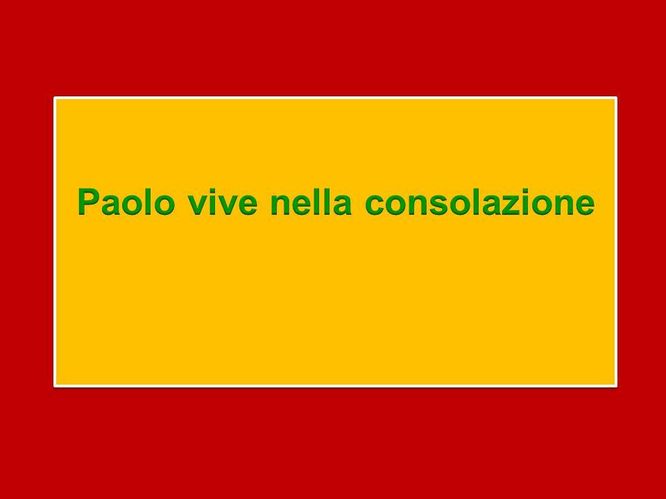 Paolo vive nella consolazione