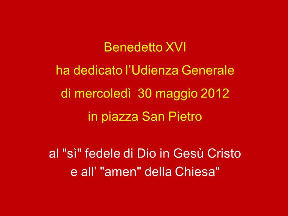 ha dedicato l'Udienza Generale di mercoledì 30 maggio 2012
