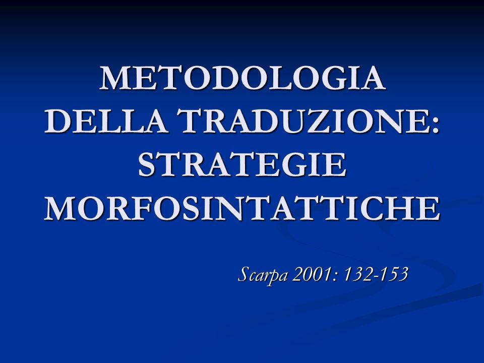 METODOLOGIA DELLA TRADUZIONE: STRATEGIE MORFOSINTATTICHE