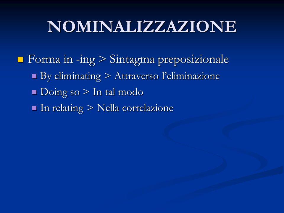 NOMINALIZZAZIONE Forma in -ing > Sintagma preposizionale
