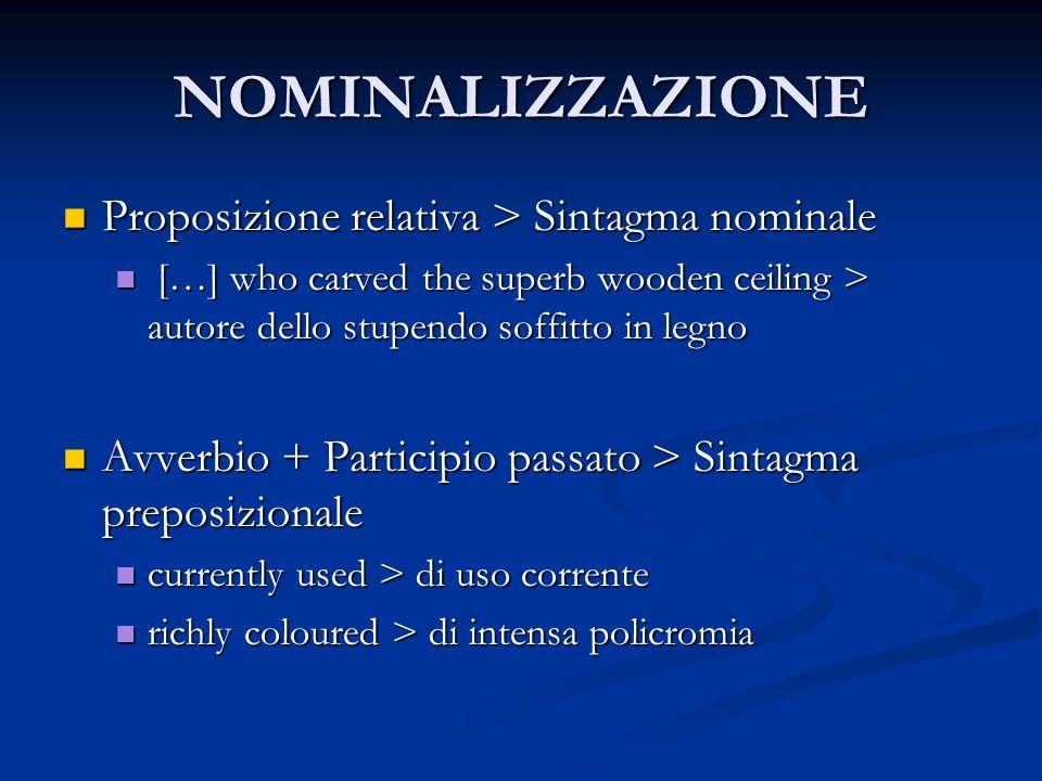 NOMINALIZZAZIONE Proposizione relativa > Sintagma nominale