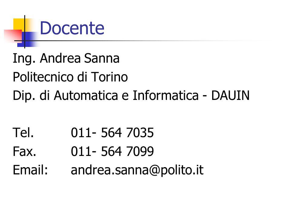 Docente Ing. Andrea Sanna Politecnico di Torino