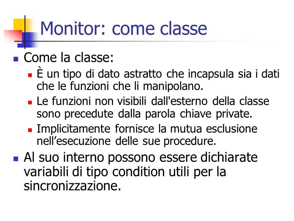 Monitor: come classe Come la classe: