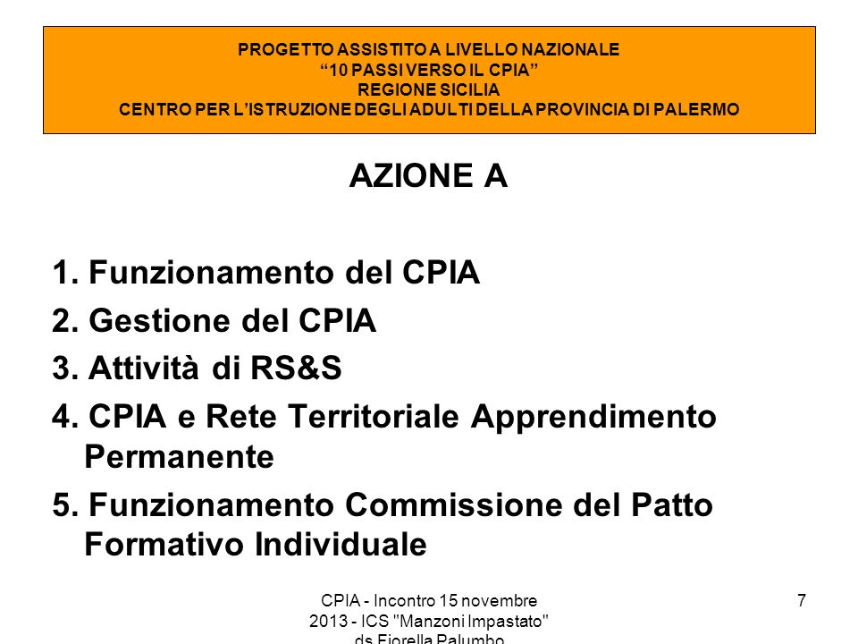 1. Funzionamento del CPIA 2. Gestione del CPIA 3. Attività di RS&S