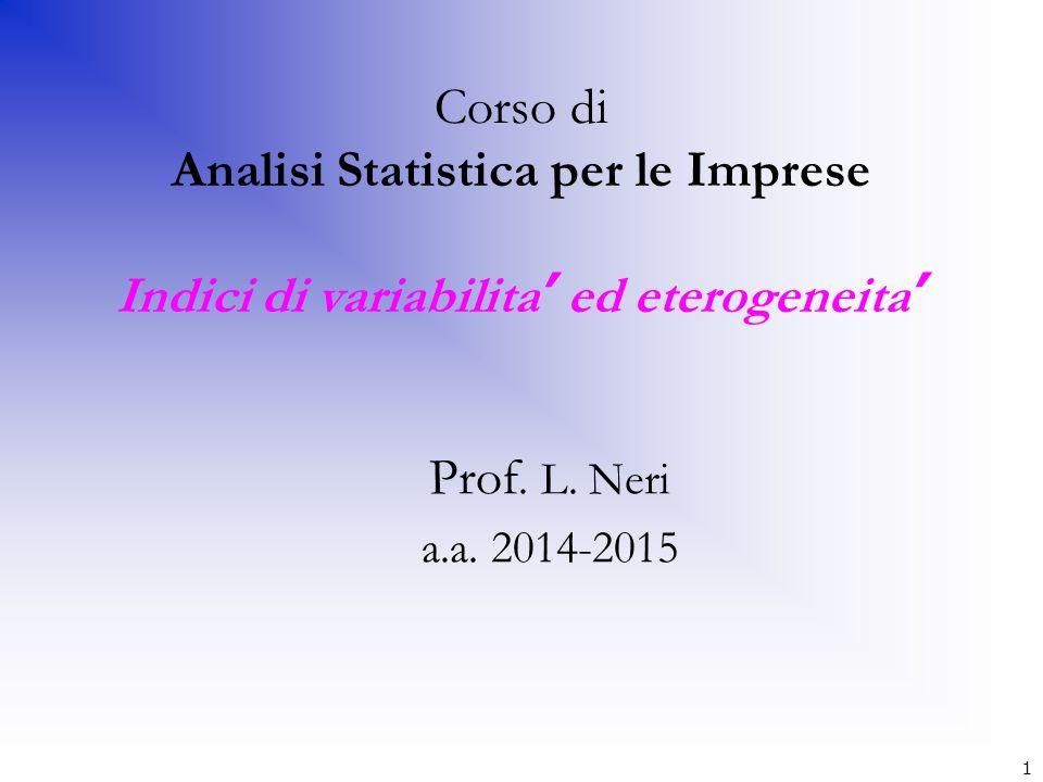 Corso di Analisi Statistica per le Imprese Indici di variabilita' ed eterogeneita'