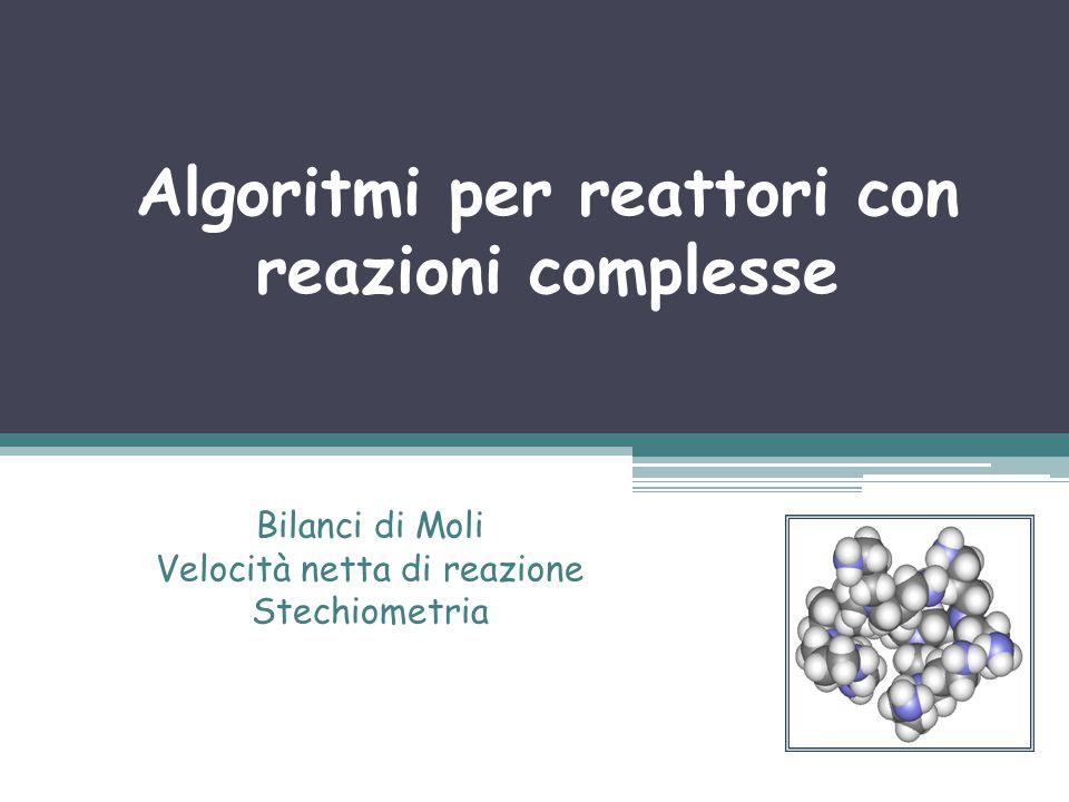 Algoritmi per reattori con reazioni complesse