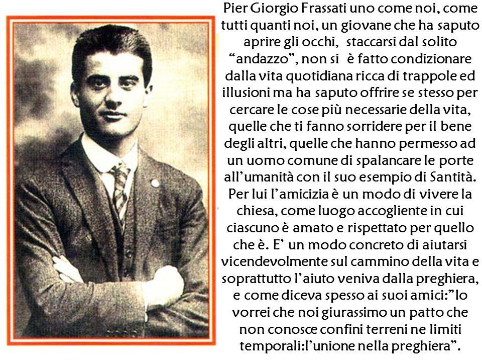 Pier Giorgio Frassati uno come noi, come