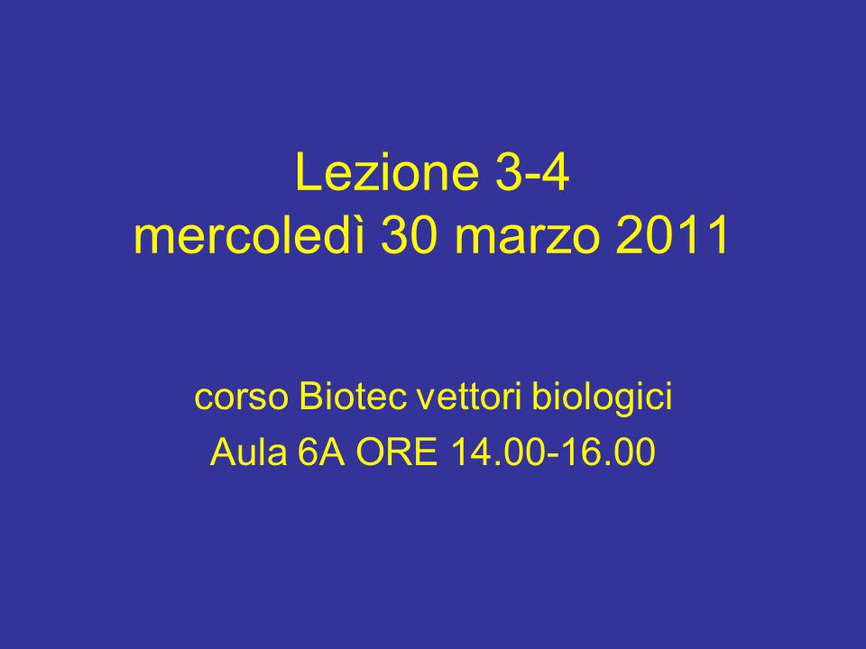 Lezione 3-4 mercoledì 30 marzo 2011
