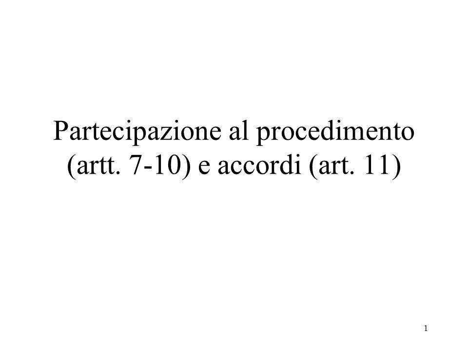 Partecipazione al procedimento (artt. 7-10) e accordi (art. 11)