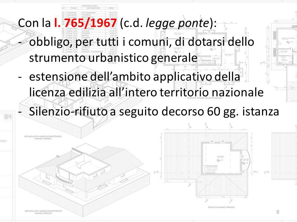 Con la l. 765/1967 (c.d. legge ponte):