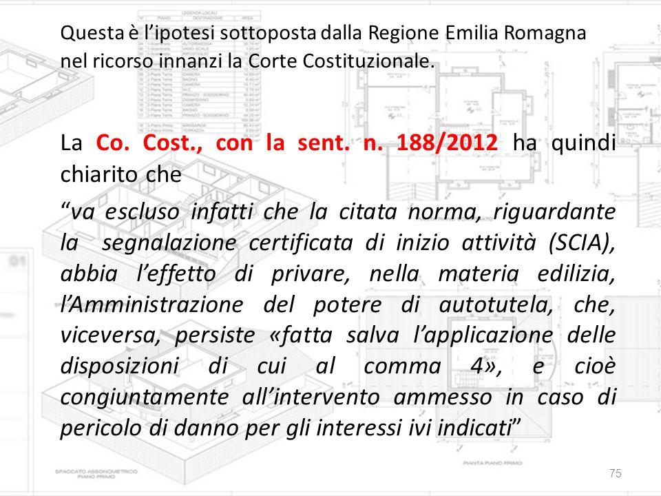 La Co. Cost., con la sent. n. 188/2012 ha quindi chiarito che
