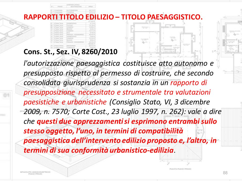 RAPPORTI TITOLO EDILIZIO – TITOLO PAESAGGISTICO. Cons. St. , Sez