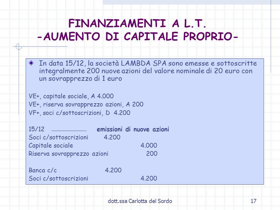 FINANZIAMENTI A L.T. -AUMENTO DI CAPITALE PROPRIO-