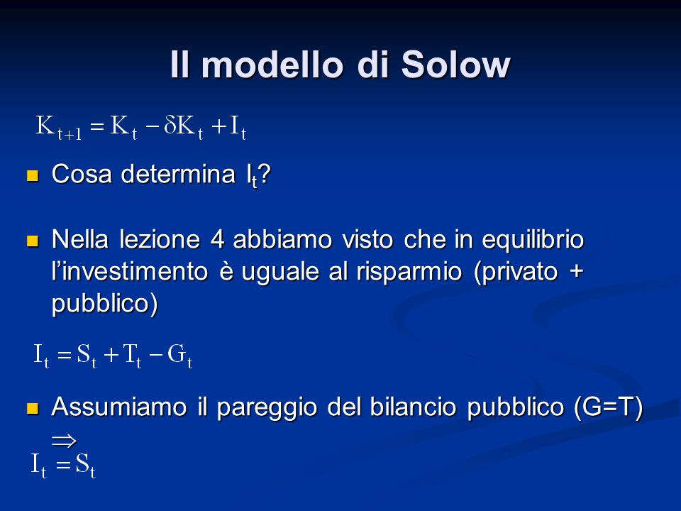 Il modello di Solow Cosa determina It