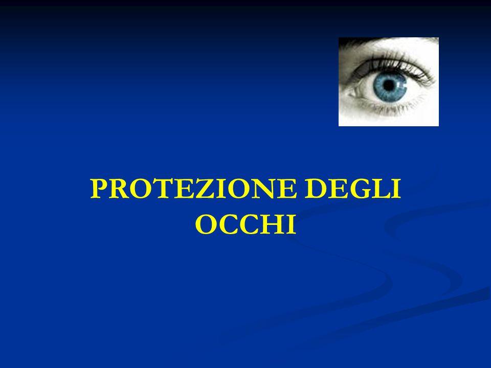 PROTEZIONE DEGLI OCCHI