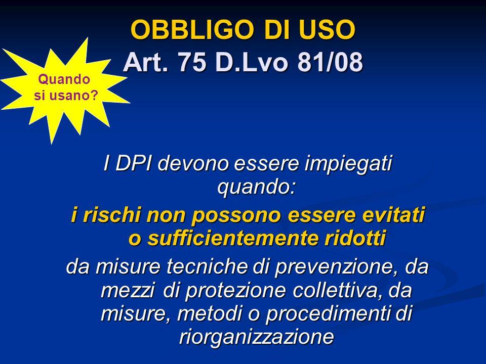 OBBLIGO DI USO Art. 75 D.Lvo 81/08