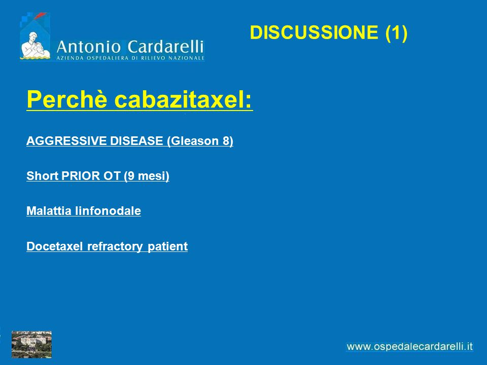 Perchè cabazitaxel: DISCUSSIONE (1) AGGRESSIVE DISEASE (Gleason 8)