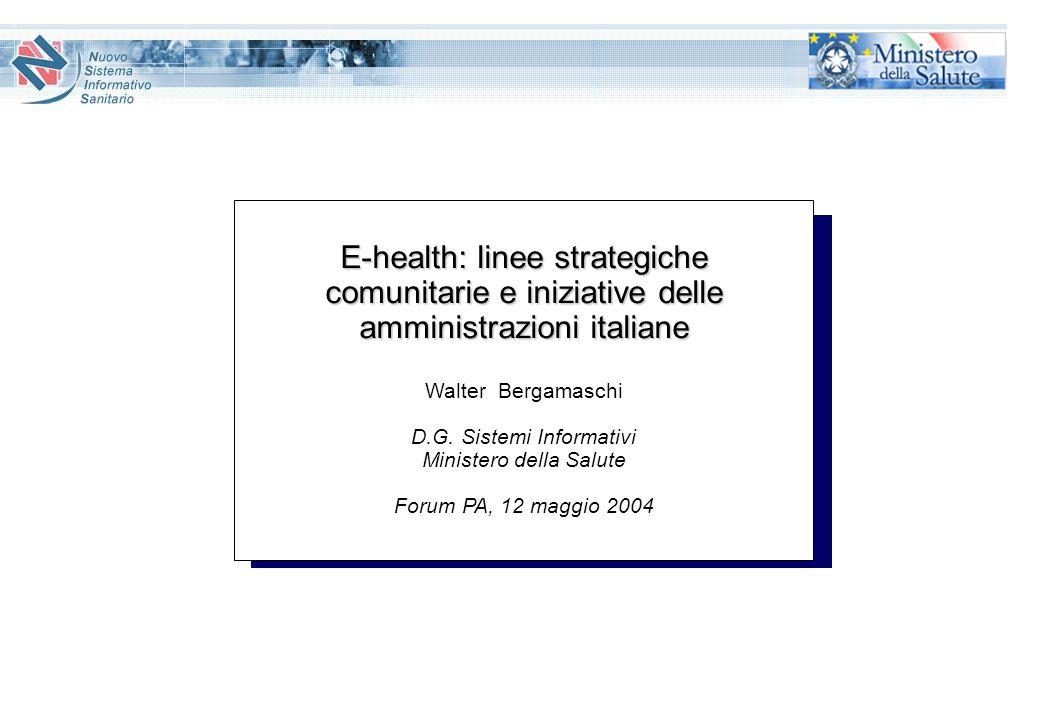 Rif.: 1300001193 E-health: linee strategiche comunitarie e iniziative delle amministrazioni italiane.