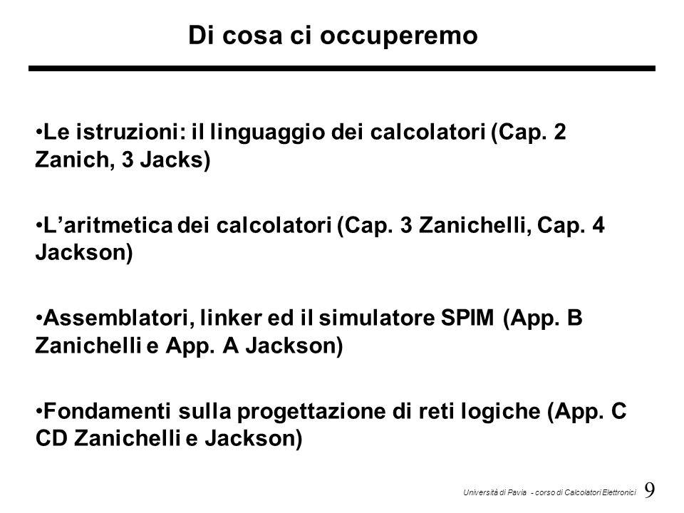 Di cosa ci occuperemo Le istruzioni: il linguaggio dei calcolatori (Cap. 2 Zanich, 3 Jacks)