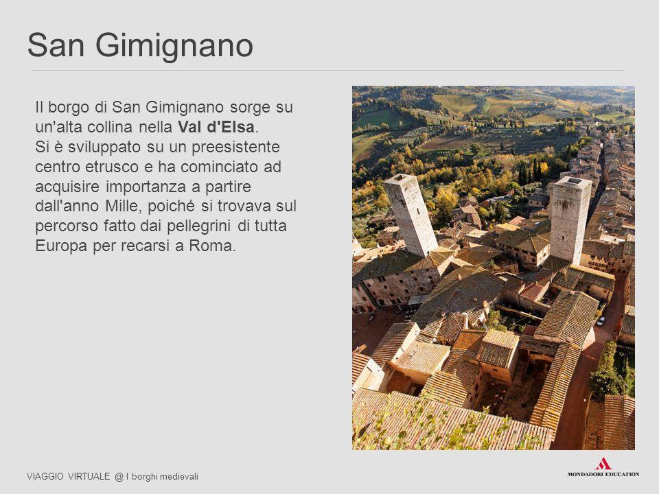 03/07/12 San Gimignano. Il borgo di San Gimignano sorge su un alta collina nella Val d Elsa.