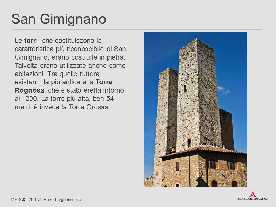 03/07/12 San Gimignano. Le torri, che costituiscono la caratteristica più riconoscibile di San Gimignano, erano costruite in pietra.