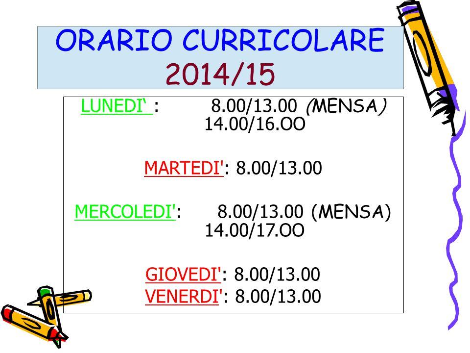 MERCOLEDI : 8.00/13.00 (MENSA) 14.00/17.OO