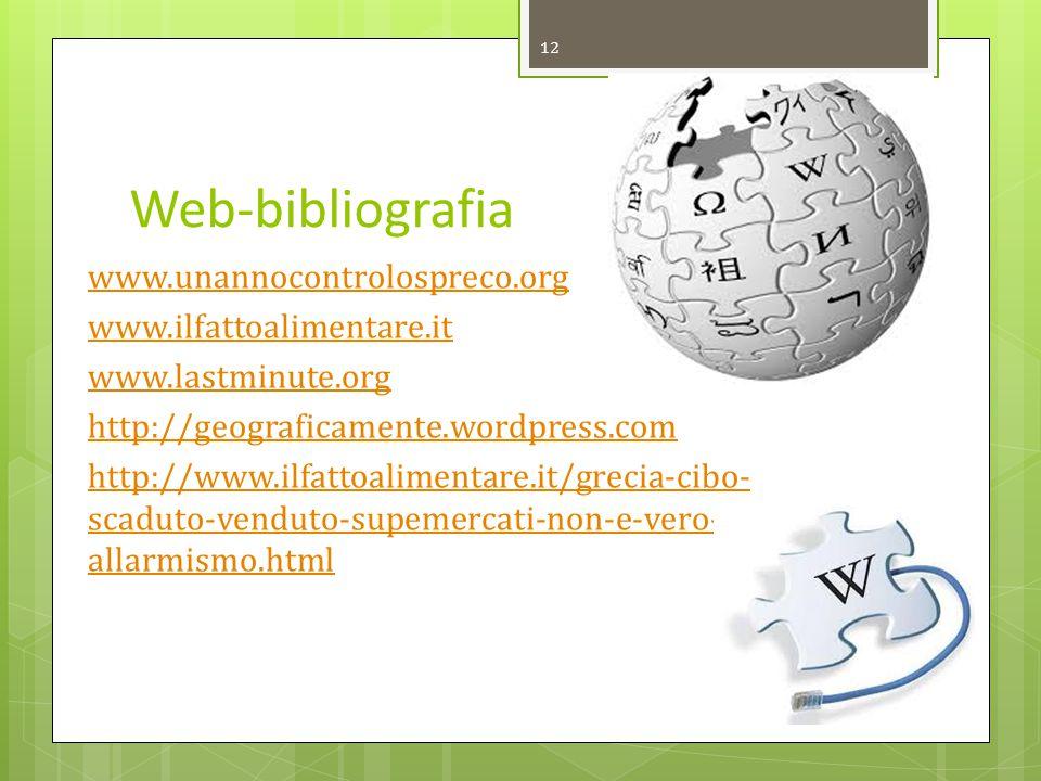 Web-bibliografia www.unannocontrolospreco.org www.ilfattoalimentare.it