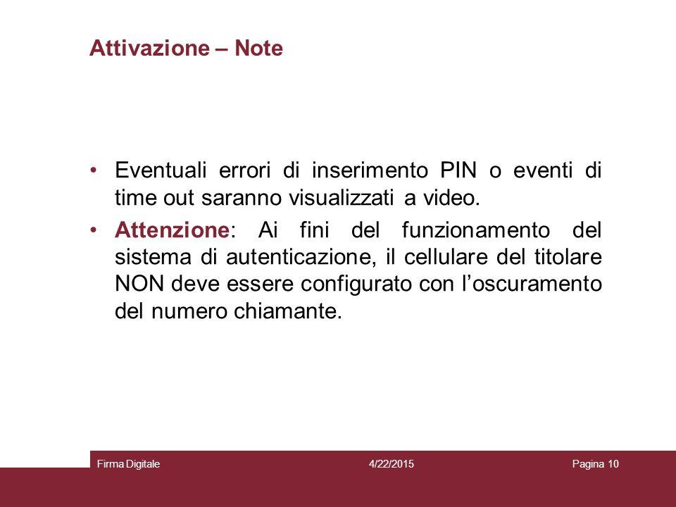 Attivazione – Note Eventuali errori di inserimento PIN o eventi di time out saranno visualizzati a video.