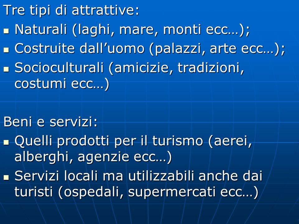 Tre tipi di attrattive: